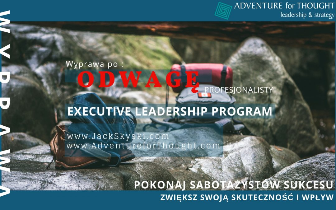 Wyprawa po ODWAGĘ – Executive Leadership Expedition